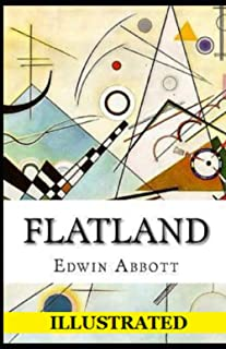 Flatland: A Romance of Many Dimensions Illustrated