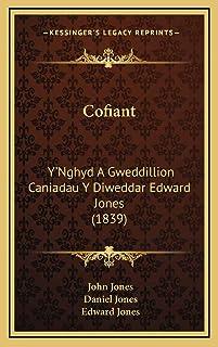 Cofiant: Y'Nghyd A Gweddillion Caniadau Y Diweddar Edward Jones (1839)
