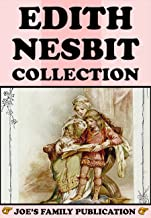 Edith Nesbit Collection: 34 Works (Five Children and It, The Enchanted Castle, The Railway Children, The Story of the Treasure Seekers, The Book of Dragons and more)