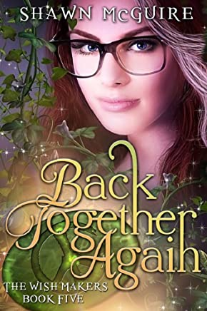 Back Together Again (The Wish Makers Book 5)