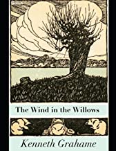 The Wind in the Willows: An Extraordinary Fiction Fantasy Story (ANNOTATED) By Kenneth Grahame