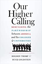 Our Higher Calling: Rebuilding the Partnership between America and Its Colleges and Universities