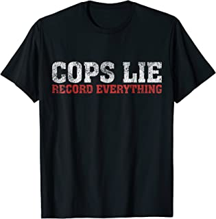 Anti Police Shirt | Cops Lie Record Everything Activist Tee