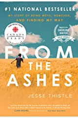 From the Ashes: My Story of Being Métis, Homeless, and Finding My Way Kindle Edition