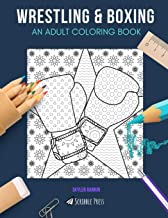 WRESTLING & BOXING: AN ADULT COLORING BOOK: Wrestling & Boxing - 2 Coloring Books In 1