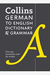 German to English (One Way) Dictionary and Grammar: Trusted support for learning Kindle Edition