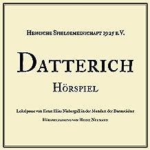 Datterich: Lokalposse von Ernst Elias Niebergall in der Mundart der Darmstädter