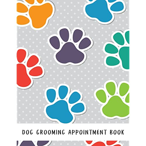 Dog Grooming Appointment Book: Dog Hairdressers Daily Appointment Organizer, 15 Minute Slots Schedule Appointment
