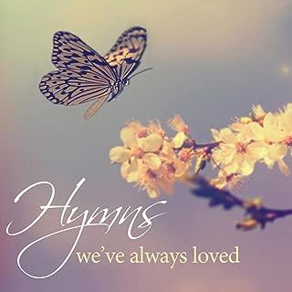 Hymns We've Always Loved, Vol. 2