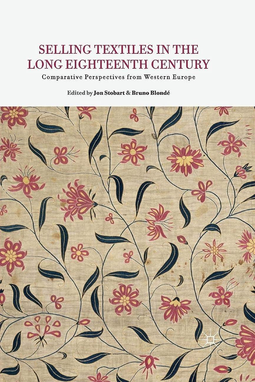 ヘビ手入れ誓うSelling Textiles in the Long Eighteenth Century: Comparative Perspectives from Western Europe