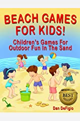 Beach Games For Kids: Children's Games For Family Vacation Fun In The Sand Kindle Edition
