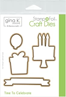 Gina K. Designs for Therm O Web StampnFoil Craft Dies, Time to Celebrate