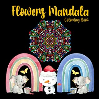 Flowers Mandala Coloring Book: Beautiful Mandala Flowers Coloring Pages for Adults Relaxation - Flower Mandala Coloring Bo...