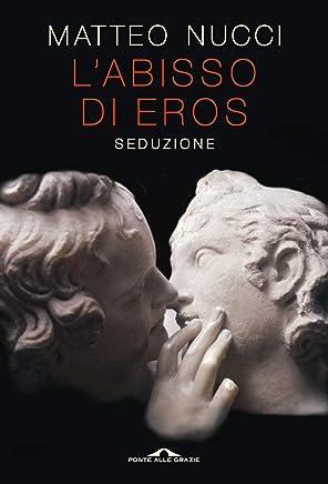 Labisso di Eros: Seduzione