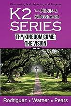 K2 Series, Thy Kingdom Come: The Vision (English Edition)