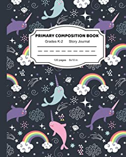 Primary Composition Book: Magic Rainbow Narwhal Writing and Drawing Book for Girls | Dashed Midline and Picture Space School Story Journal Paper | K  2