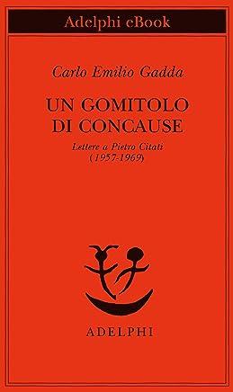 Un gomitolo di concause: Lettere a Pietro Citati (1957-1969) (Piccola biblioteca Adelphi Vol. 649)