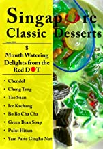 Singapore Classic Desserts: 8 Mouth Watering Delights from the Red Dot