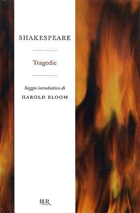 Tragedie: Amleto, Otello, Mcbeth, Romeo e Giulietta e le altre (Radici)