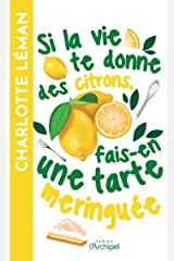 Si la vie te donne des citrons, fais-en une tarte meringuée Format Kindle