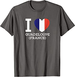 I Love GUADELOUPE (FRANCE) Flag Heart T shirt for GP Lovers