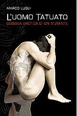 L'Uomo Tatuato: (L'Uomo Tatuato Vol. I) Formato Kindle