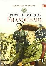 Episodios Ocultos Del Franquismo (Clio. Crónicas de la Historia)