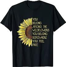 You Belong Among The Wild Flower Women's Shirt