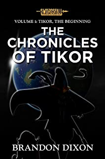 Volume 1: Tikor, the Beginning: A Swordsfall Lore Book (The Chronicles of Tikor) (English Edition)