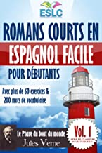 """Romans courts en espagnol facile pour débutants avec plus de 60 exercices & 200 mots de vocabulaire: """"Le Phare du bout du ..."""