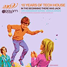 10 Years of Tech House: In the Beginning There Was Jack (10th Anniversary Edition)