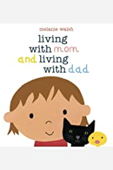 Living with Mom and Living with Dad Hardcover