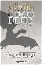 Le Trône de Fer - L'Intégrale 3 (Tomes 6 à 9): Les Brigands - L'Épée de feu - Les Noces pourpres - La Loi du régicide (Fre...