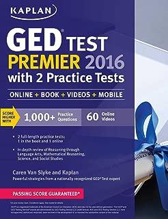 Kaplan GED Test Premier 2016 with 2 Practice Tests (Online, Book, Videos & Mobile) (Kaplan Test Prep)