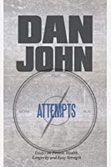 Attempts: Essays on Fitness, Health, Longevity and Easy Strength (English Edition) Format Kindle