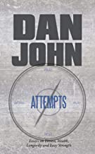 Attempts: Essays on Fitness, Health, Longevity and Easy Strength