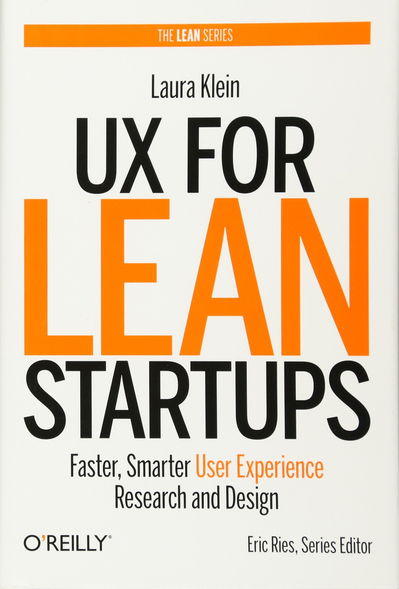 Image OfUX For Lean Startups: Faster, Smarter User Experience Research And Design