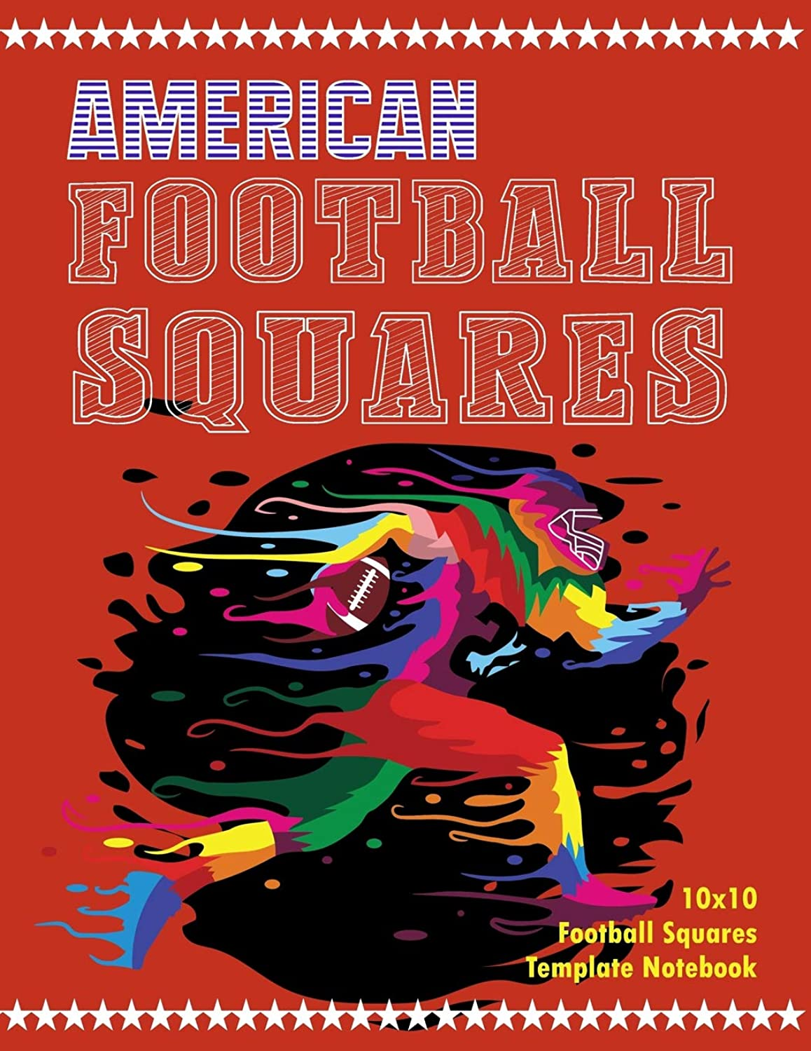 American Football Squares: 10x10 Football Squares With 4 Sets Of Numbers Template Notebook - 50 Squares Sheets Combined With Graph Paper - Large Size 8.5