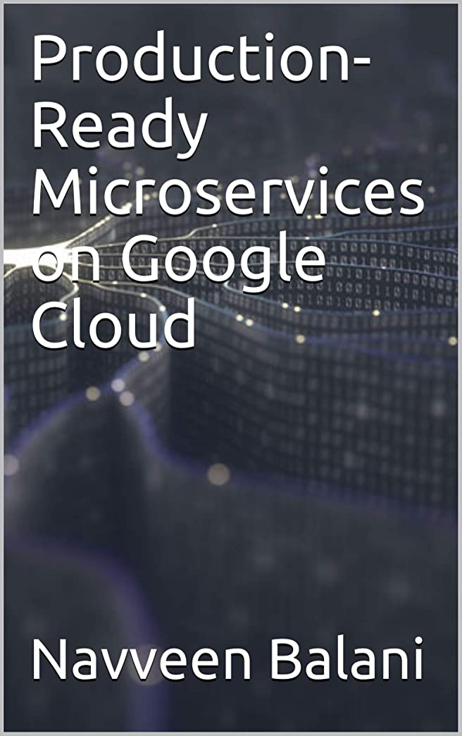 これまでお別れ蜂Production-Ready Microservices on Google Cloud (English Edition)