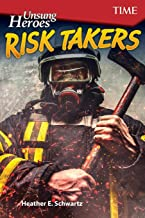 Unsung Heroes: Risk Takers (Exploring Reading)