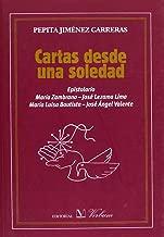 Cartas desde una soledad: Epistolario: María Zambrano, José Lezama Lima, María Luisa Bautista y José Ángel Valente (Spanish Edition)