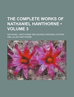 The Complete Works of Nathaniel Hawthorne (Volume 3)