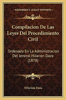 Compilacion De Las Leyes Del Procedimiento Civil: Ordenada En La Administracion Del Jeneral Hilarion Daza (1878)