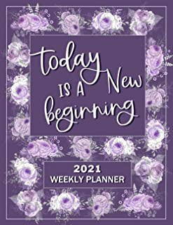 Today is a New Beginning Planner 2021: Lavender Style Weekly Planner 8.5 x 11, Other Styles Available (Pro Duck Press 2021...