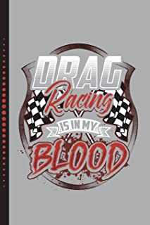 Drag Racing Is in My Blood: Art Sketch Book Journal, Notebook 100 Blank Numbered Pages (6 X 9) Creative Artist Drawing Book