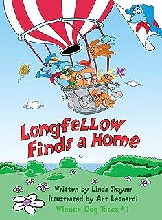 Longfellow Finds A Home: (a children's book) (Wiener Dog Tales)