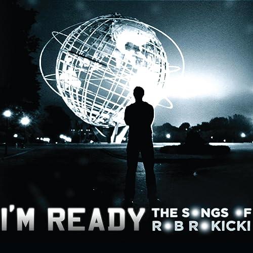 I'm Ready: The Songs of Rob Rokicki [Explicit]