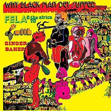 Why Black Man Dey Suffer