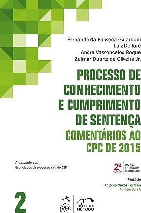 Processo de Conhecimento e Cumprimento de Sentença - Comentários ao CPC de 2015 - Vol. 2: Volume 2