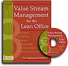 Value Stream Management for the Lean Office: Eight Steps to Planning, Mapping, & Sustaining Lean Improvements in Administrative Areas